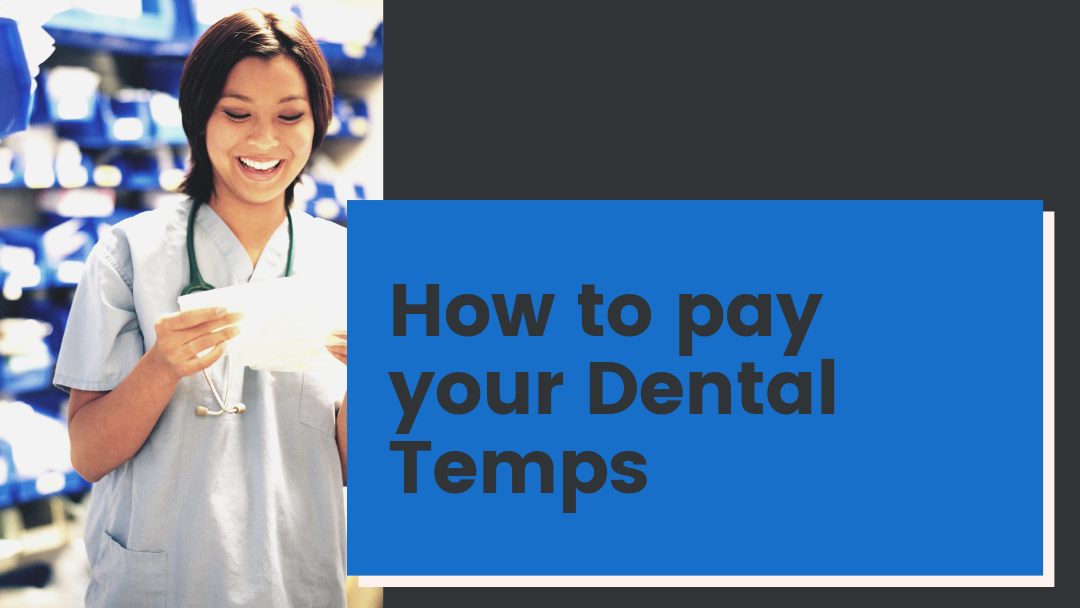 HOW TO PAY YOUR DENTAL TEMPS