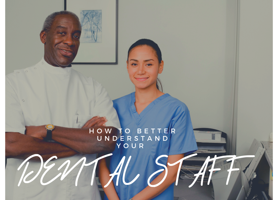 How to Better Understand Your Dental Staff