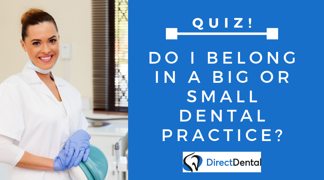 QUIZ: Do I belong in a big or small dental practice?
