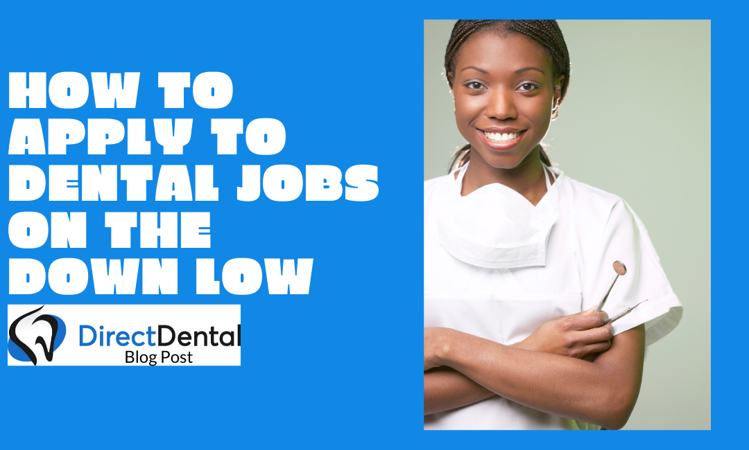 How to Apply to Dental Jobs on the Down Low