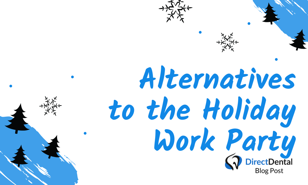 Alternatives to the Holiday Work Party for your Dental Team.