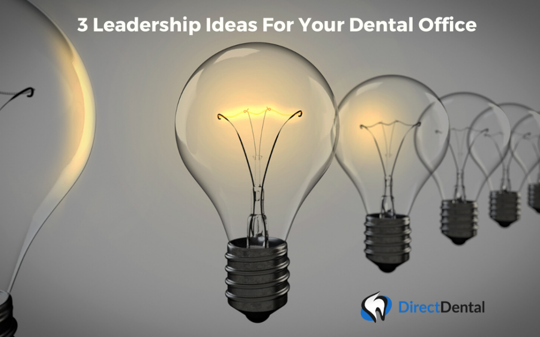 3 Leadership Ideas For Your Dental Office