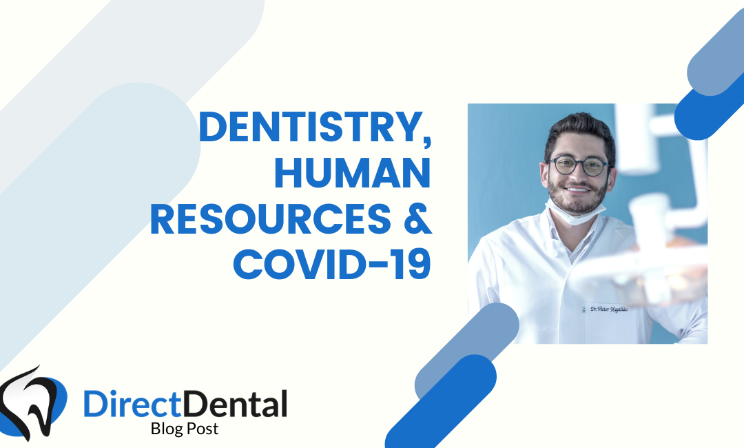 Dentistry, Human Resources & COVID-19