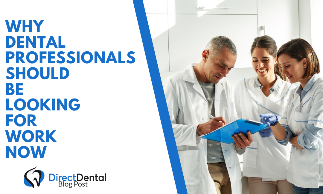 Why Dental Professionals should be looking for work NOW.