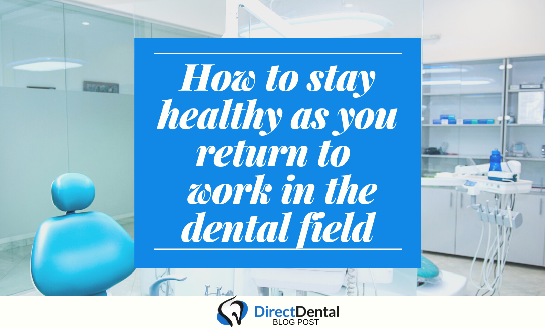 How to stay healthy as you return to work in the dental field
