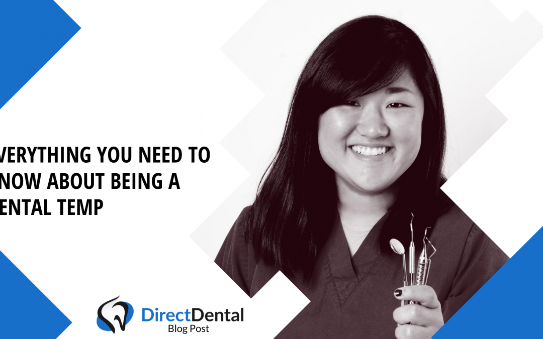 Everything you need to know about being a Dental Temp.