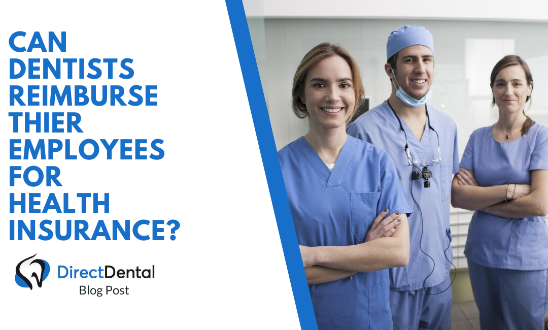Can Dentists reimburse their employees for health insurance?
