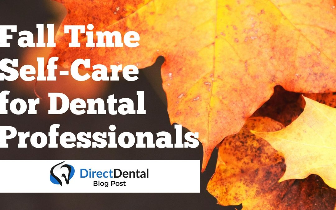 Fall Time Self-Care for Dental Professionals