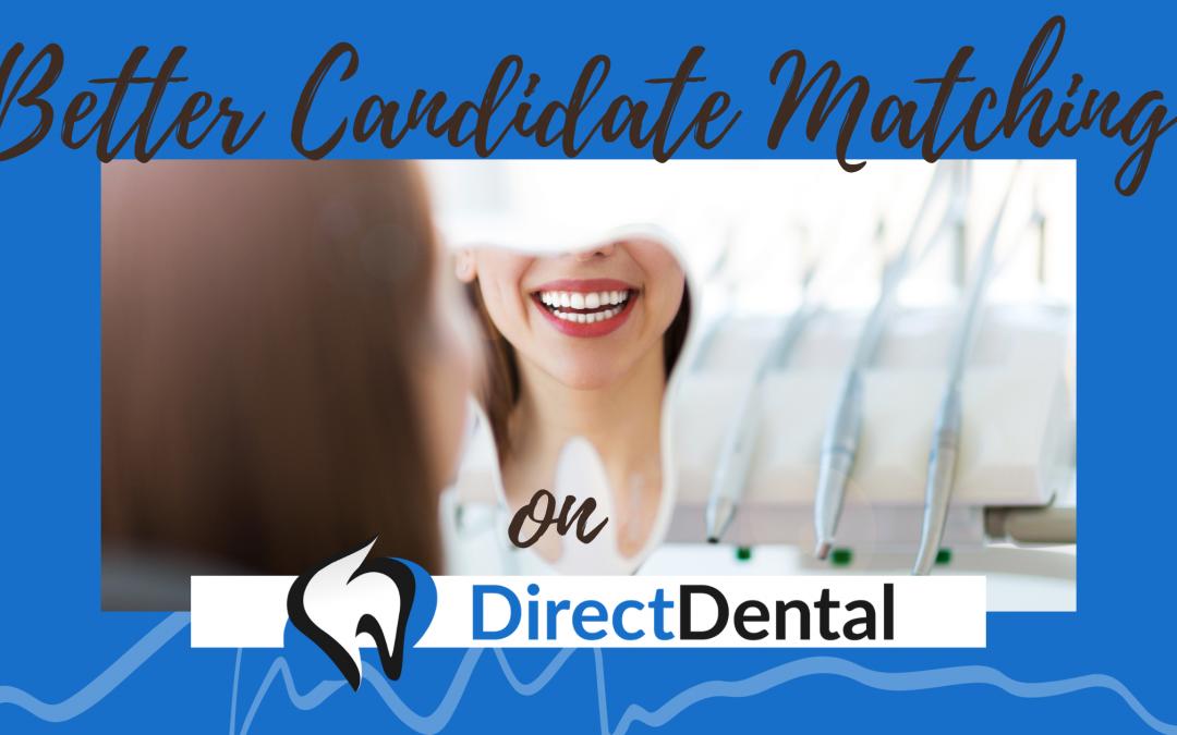 Better Candidate Matching on DirectDental
