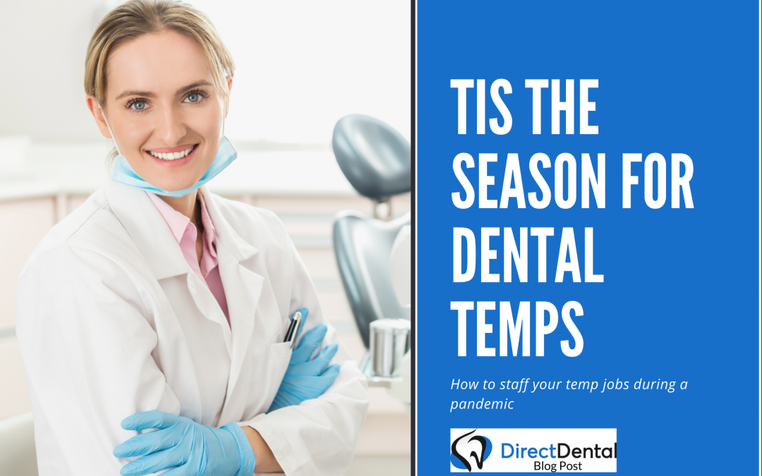Tis the season of Dental Temps