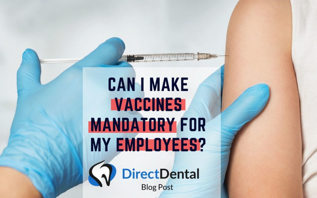 Can I Make Vaccines Mandatory for My Employees?