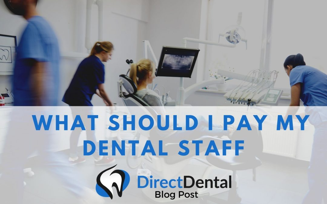 What Should I Pay My Dental Staff?