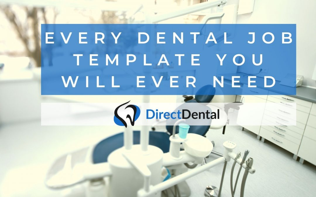 Every dental job template you will ever need!