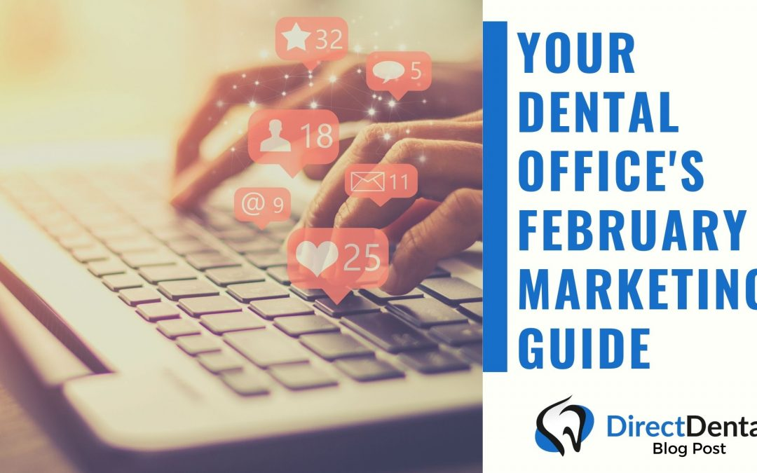 Your Dental Office's February Marketing Guide