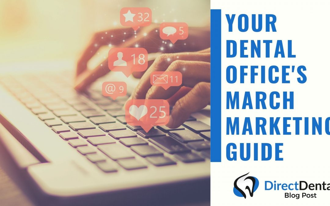 Your Dental Office's March Marketing Guide
