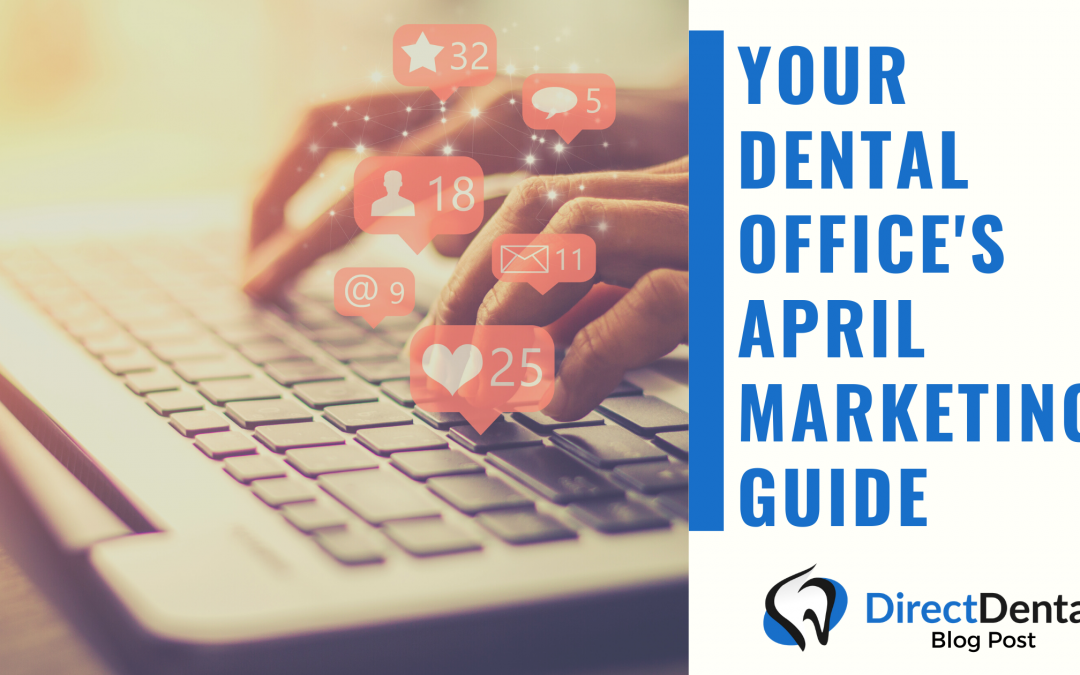 Your Dental Office's Marketing Guide for April