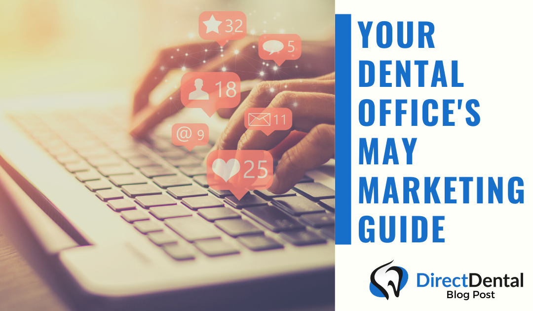 Your Dental Office's Marketing Guide for May