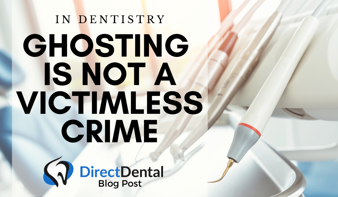 In Dentistry, Ghosting is not a victimless crime