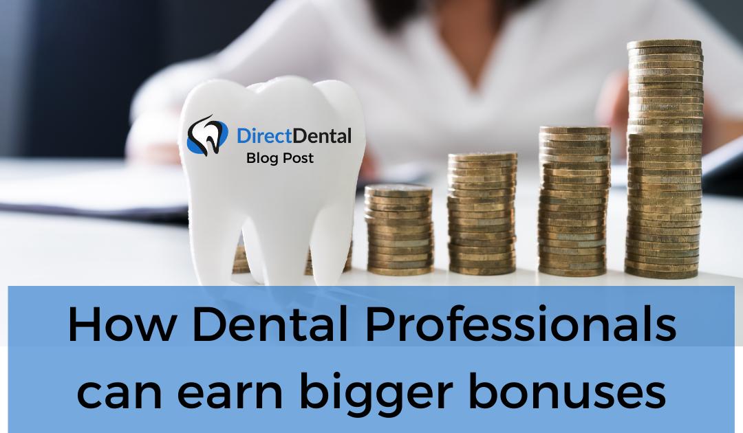 How Dental Professionals can earn bigger bonuses