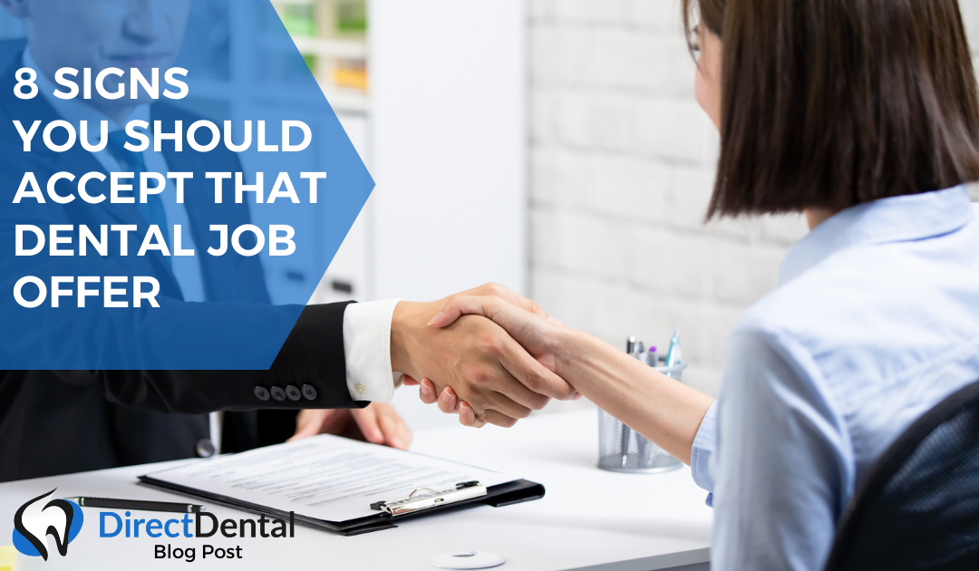 8 signs you should accept that dental job offer