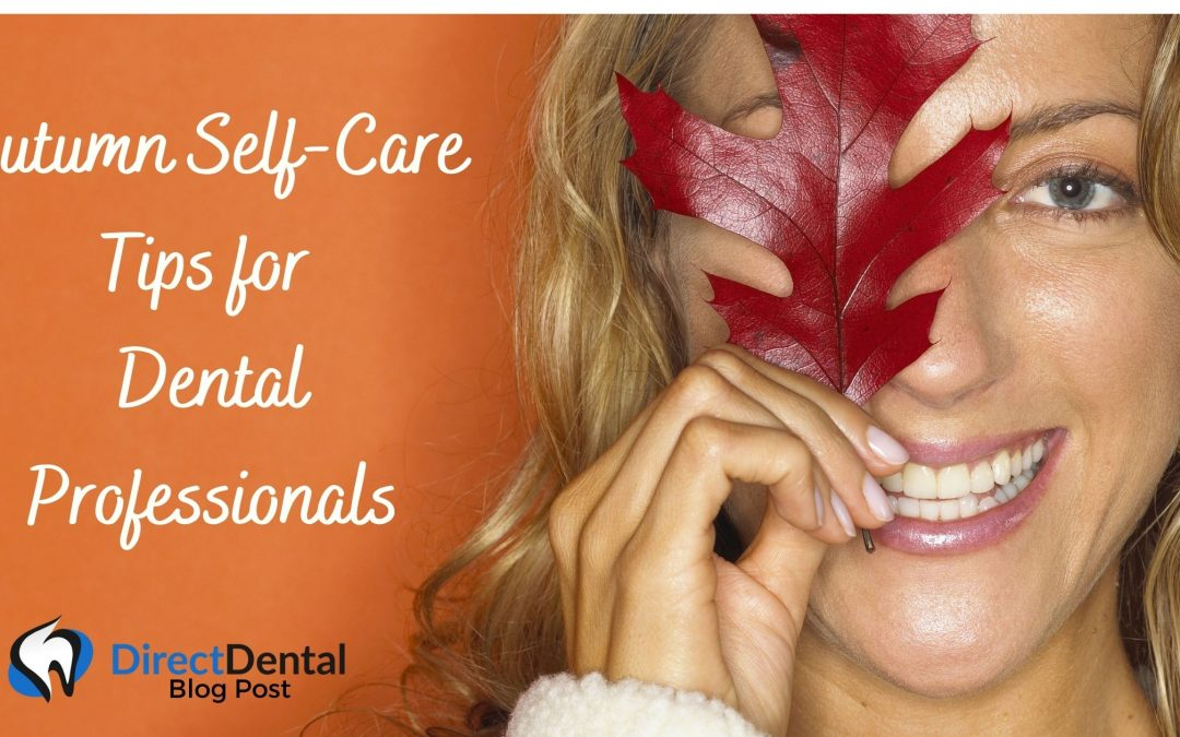 Autumn Self-Care Tips for Dental Professionals